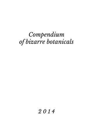 Compendium of bizarre botanicals 2014