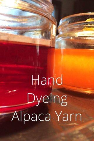 Hand Dyeing Alpaca Yarn