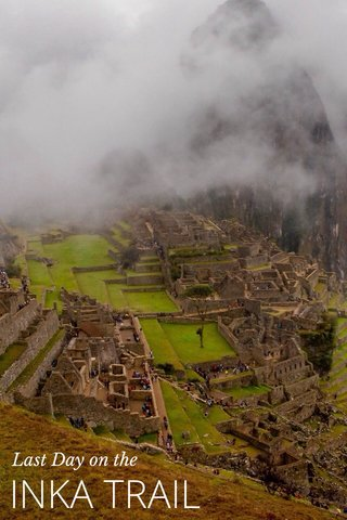 INKA TRAIL Last Day on the