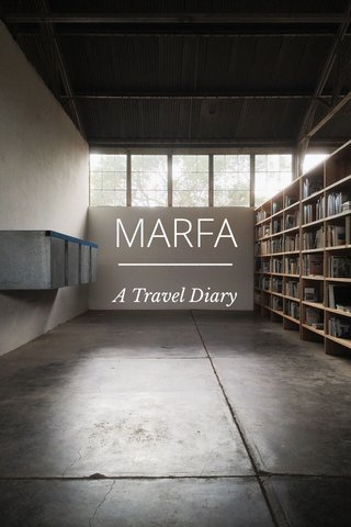 MARFA A Travel Diary