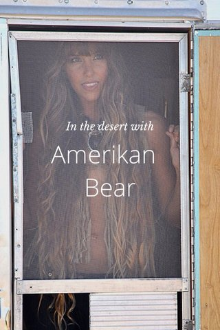 Amerikan Bear In the desert with