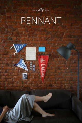 PENNANT --- diy ---