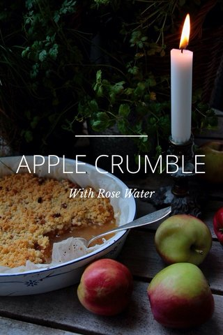 APPLE CRUMBLE With Rose Water