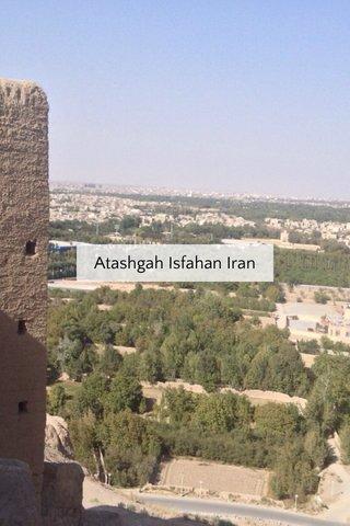 Atashgah Isfahan Iran