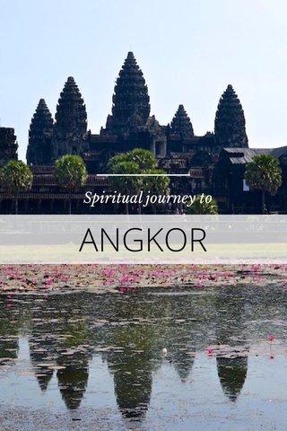 ANGKOR Spiritual journey to