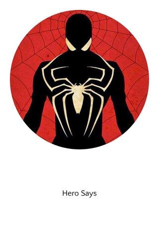 Hero Says