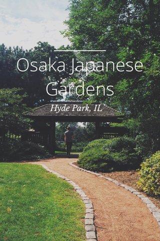 Osaka Japanese Gardens Hyde Park, IL