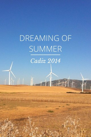DREAMING OF SUMMER Cadiz 2014