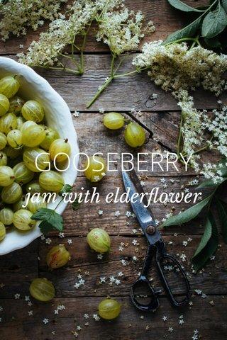 GOOSEBERRY jam with elderflower