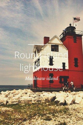Round island lighthouse Mackinaw island