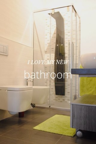 bathroom I LOVE MY NEW