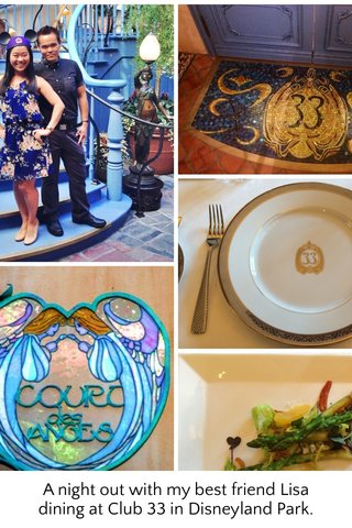 A night out with my best friend Lisa dining at Club 33 in Disneyland Park.