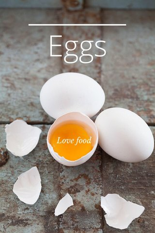 Eggs Love food