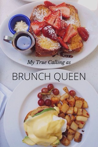 BRUNCH QUEEN My True Calling as