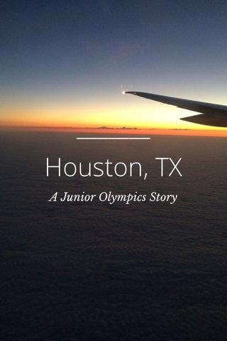 Houston, TX A Junior Olympics Story