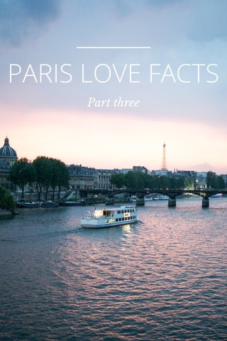 PARIS LOVE FACTS Part three