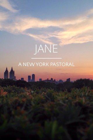 JANE A NEW YORK PASTORAL