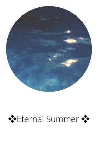 ❖Eternal Summer ❖