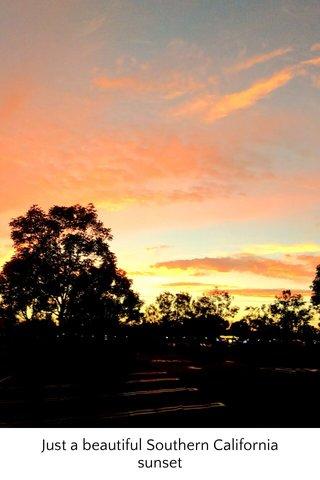 Just a beautiful Southern California sunset