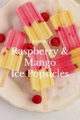 Raspberry & Mango Ice Popsicles | a recipe |