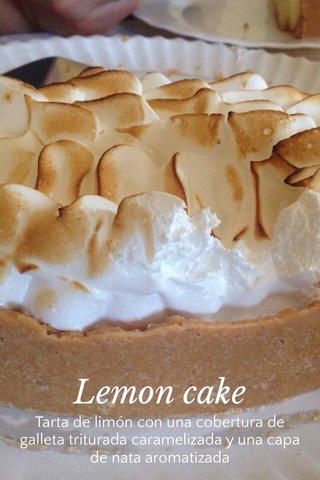 Lemon cake Tarta de limón con una cobertura de galleta triturada caramelizada y una capa de nata aromatizada