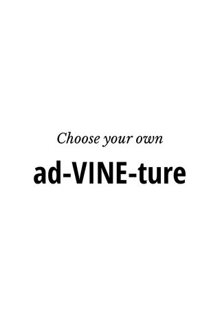 ad-VINE-ture Choose your own
