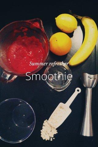 Smoothie Summer refresher