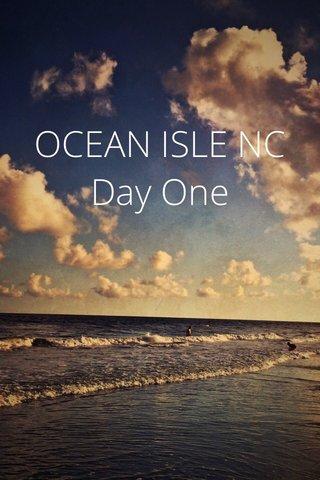 OCEAN ISLE NC Day One