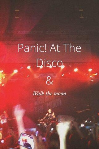 Panic! At The Disco & Walk the moon