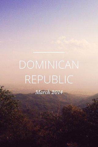 DOMINICAN REPUBLIC March 2014