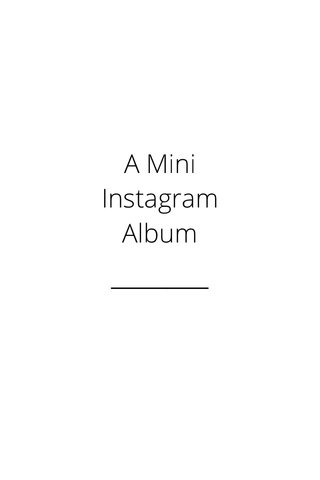 A Mini Instagram Album
