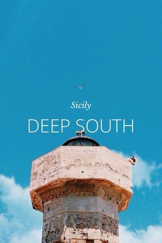 DEEP SOUTH Sicily