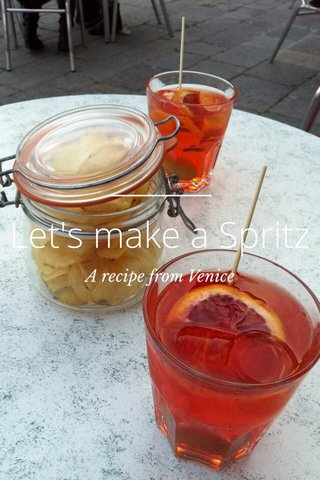 Let's make a Spritz A recipe from Venice