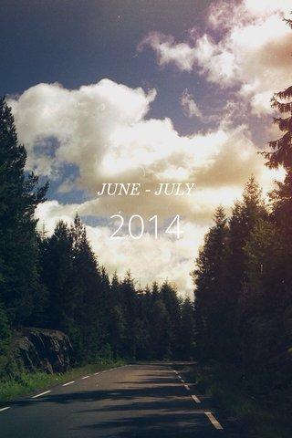 2014 JUNE - JULY