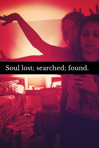 Soul lost; searched; found.