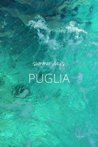 PUGLIA summer days