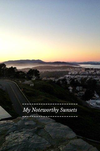 ------------------------ My Noteworthy Sunsets ------------------------