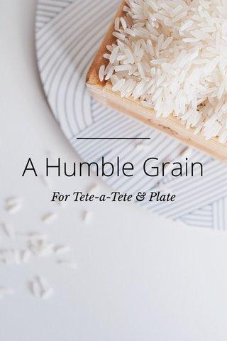 A Humble Grain For Tete-a-Tete & Plate