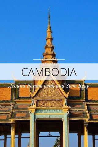 CAMBODIA Around Phnom penh and Siem Reap