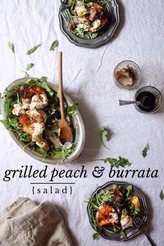 grilled peach & burrata {salad}