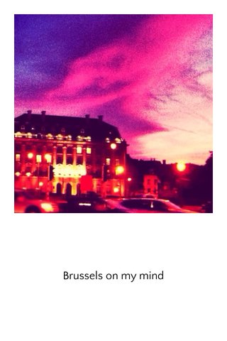 Brussels on my mind