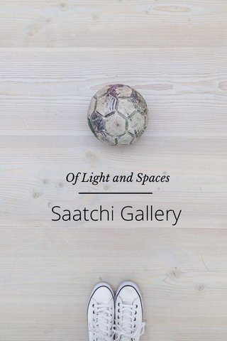 Saatchi Gallery Of Light and Spaces