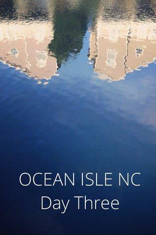 OCEAN ISLE NC Day Three