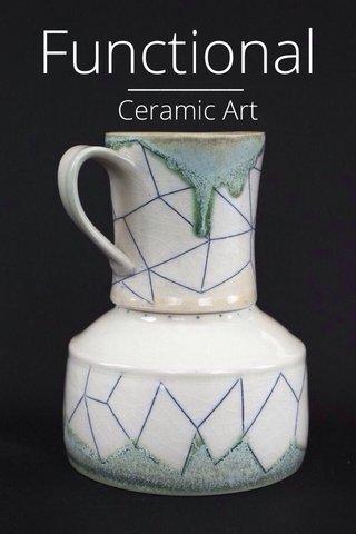 Functional Ceramic Art