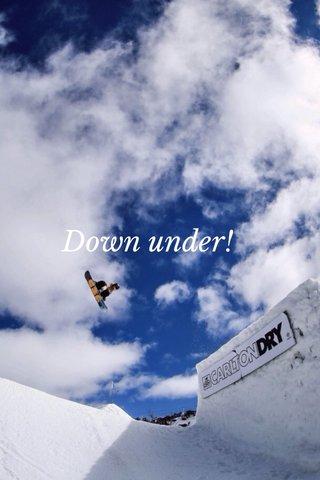 Down under!