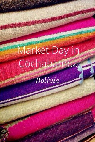 Market Day in Cochabamba Bolivia