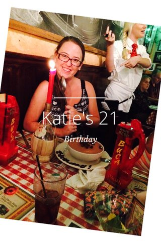 Katie's 21 Birthday