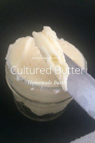 Cultured Butter Homemade Butter