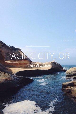 PACIFIC CITY, OR Cliffs & dunes