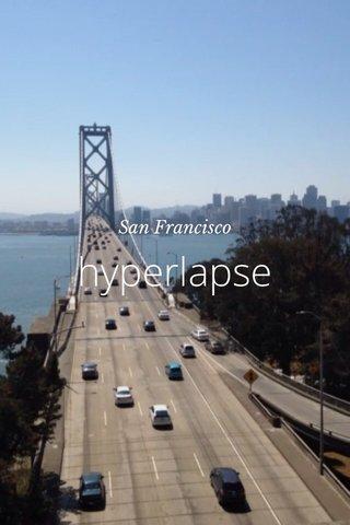 hyperlapse San Francisco